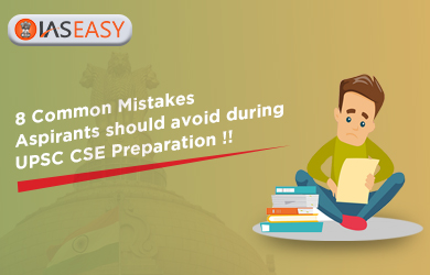 Common Mistakes Aspirants should avoid during UPSC IAS Preparation
