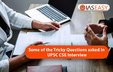 Some of the Tricky Questions asked in UPSC IAS Interview !!