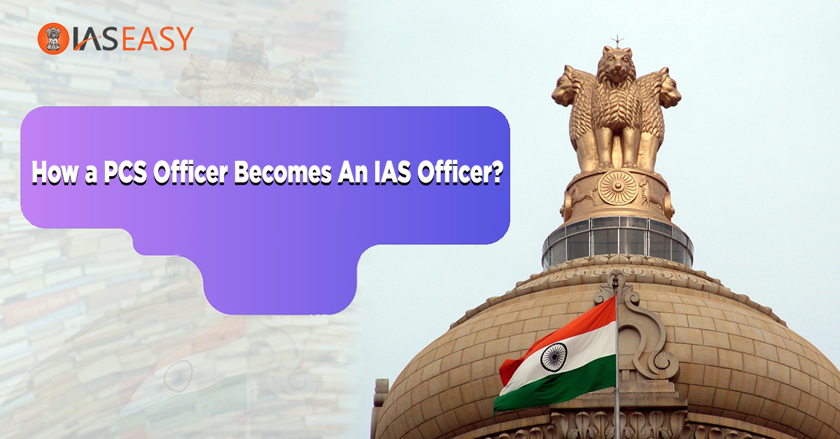 PCS Officer becomes An IAS Officer?