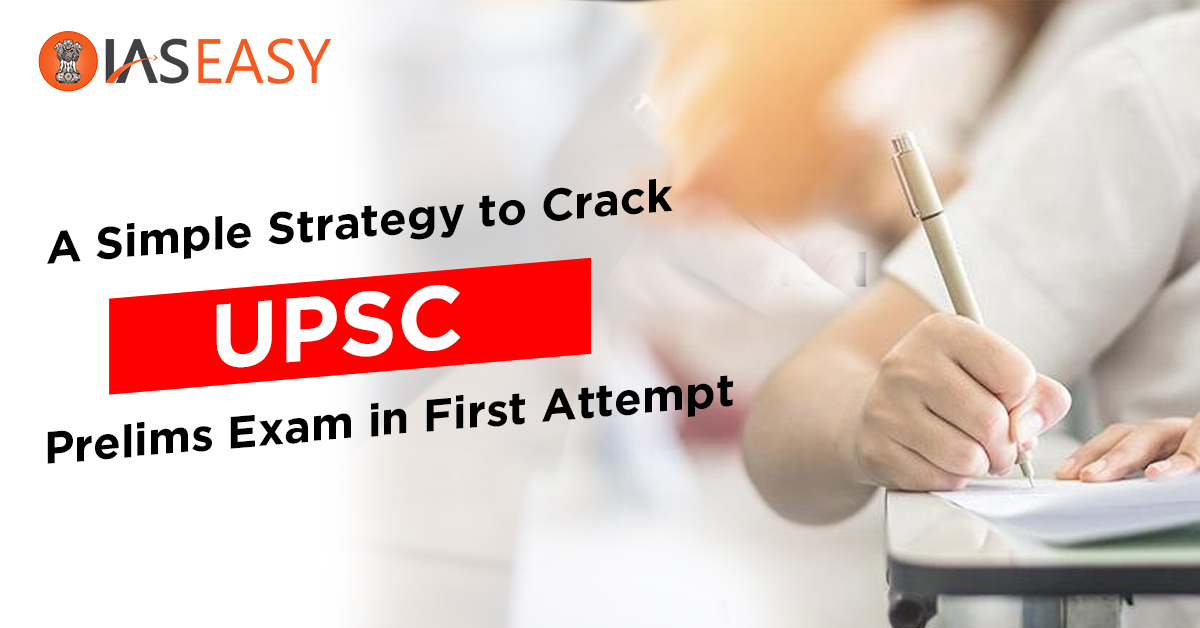 Crack UPSC Prelims Exam in First Attempt