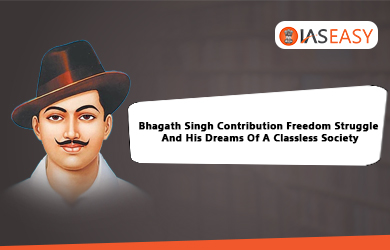 Bhagath Singh Contribution Freedom Struggle And His Dreams Of A Classless Society