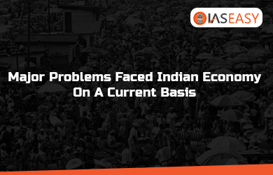 Major Problems Faced Indian Economy On A Current Basis