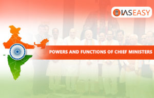 Powers And Functions Of Chief Ministers