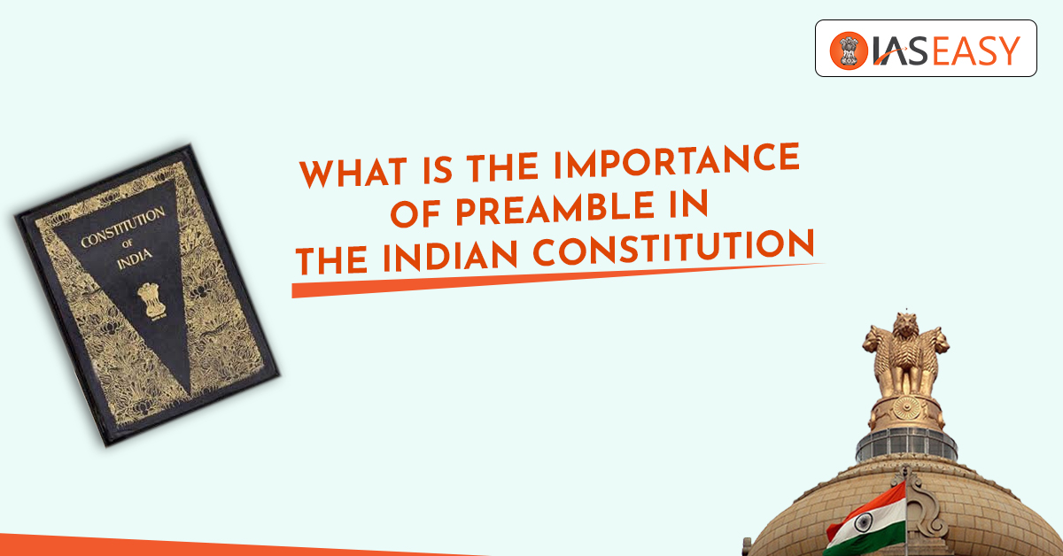 What Is The Importance Of Preamble In The Indian Constitution?