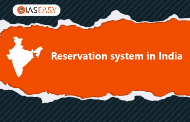 Reservation System in India Brief: Concept, Arguments and Conclusions
