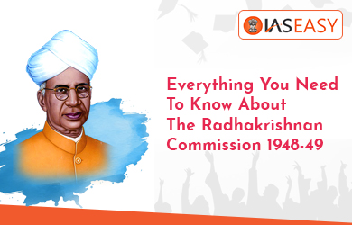 Radhakrishnan Commission 1948-49 - Everything Need To Know!