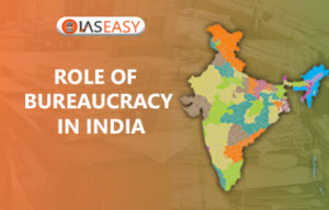 Role Of Bureaucracy In India