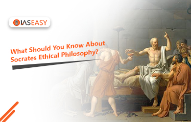 What Should You Know About Socrates Ethical Philosophy?
