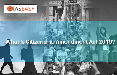 What is Citizenship Amendment Act 2019? All you need to know!