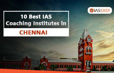 Best IAS Academy in Chennai - Top 10 IAS Coaching Institutes