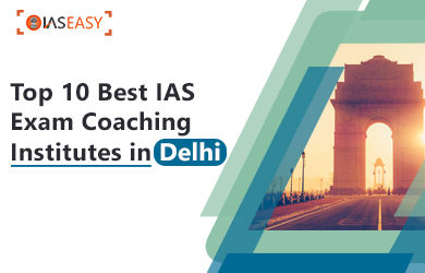 Best IAS Exam Coaching Institutes in Delhi