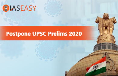 Postpone UPSC Prelims 2020 to August '20 amidst COVID 19 Pandemic