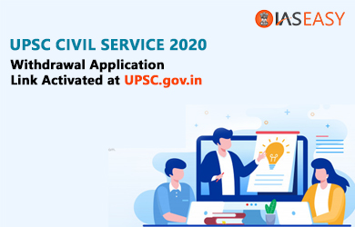 UPSC Civil Service 2020 Withdrawal Application Link Activated @ upsc.gov.in