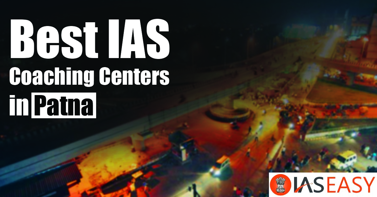 Best IAS Coaching in Patna - Top 10 Centers With Full Details