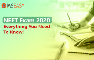 NEET Exam 2020 – Everything You Need To Know!