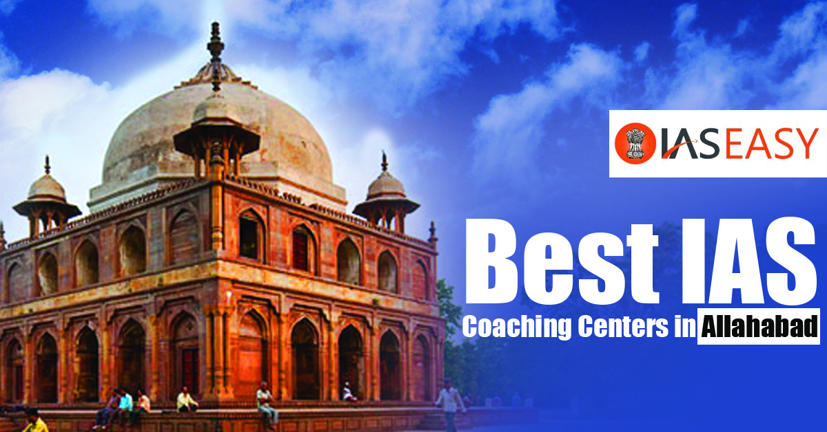 Best 10 IAS Coaching Institutes In Allahabad – UPSC Classes