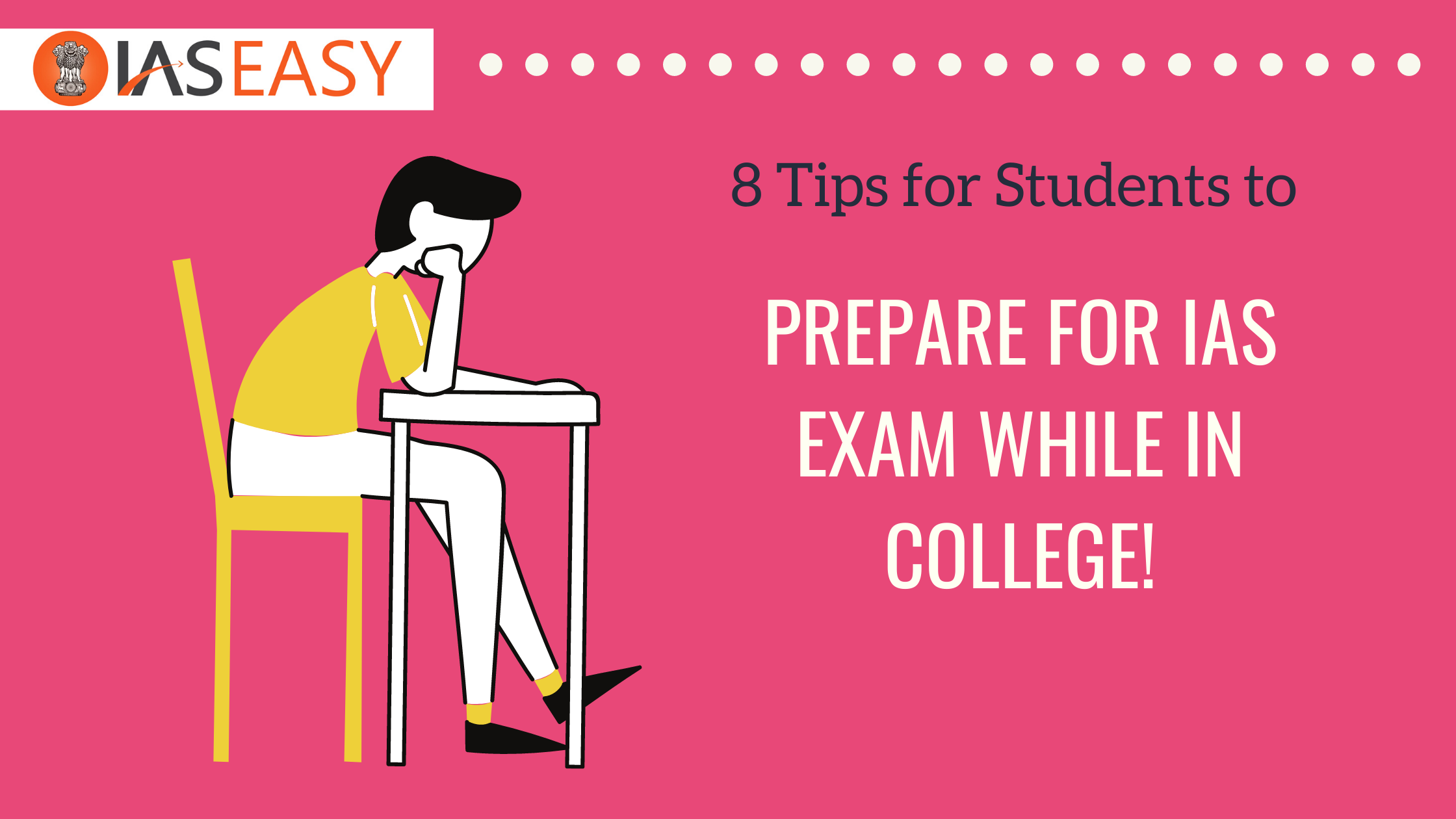 8 Tips for Students to Prepare for IAS Exam while in College!