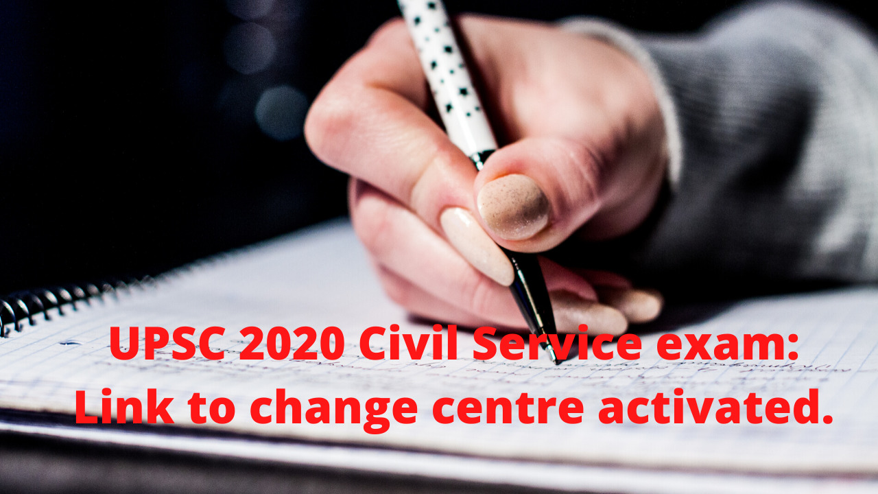 UPSC 2020 Civil Service Exam: Link to change centre activated