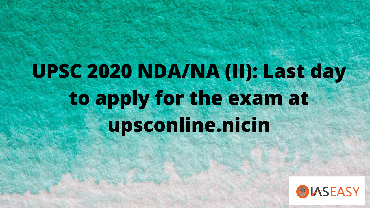UPSC 2020 NDA/NA (II): Last day to apply for the exam at upsconline.nic.in
