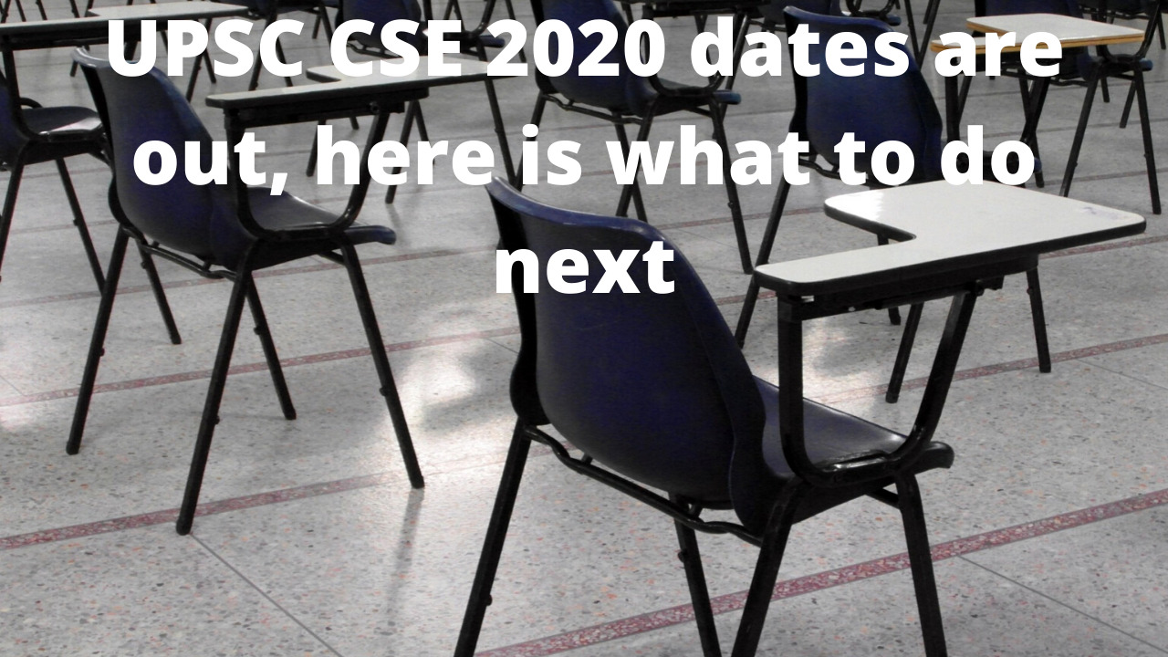 UPSC CSE 2020 dates are out, here is what to do next!