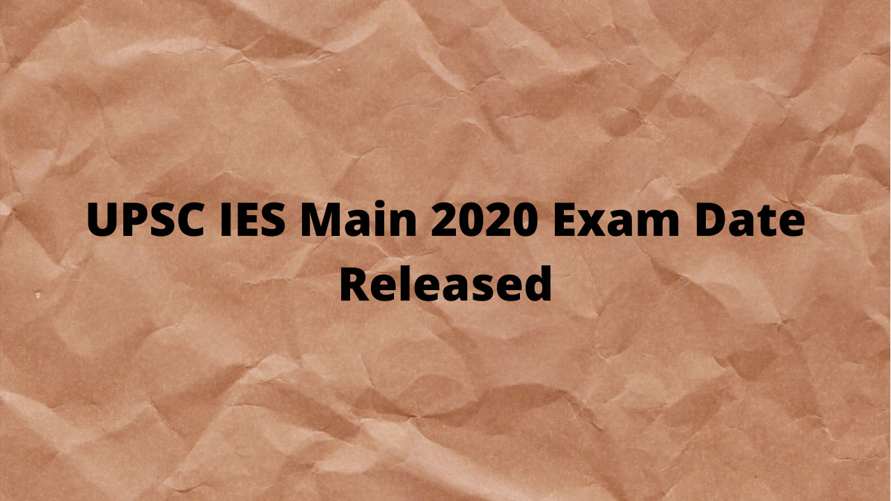 UPSC IES Main 2020 Exam Date Released